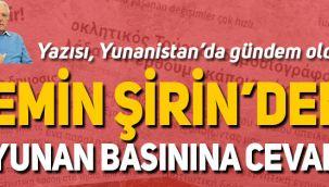 Emin Şirin'den Yunan basınına cevap