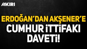 Erdoğan'dan Akşener'e Cumhur İttifakı daveti