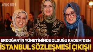İktidara yakın KADEM'den İstanbul Sözleşmesi'ne destek
