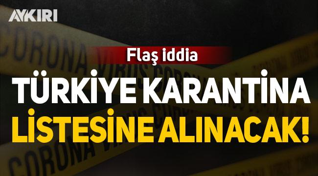 İngiliz basınından flaş iddia: Türkiye karantina listesine alınacak!