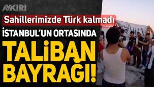 İstanbul'da Taliban bayrağı açıldı yer; Bakırköy-Zeytinburbu sahil hattı