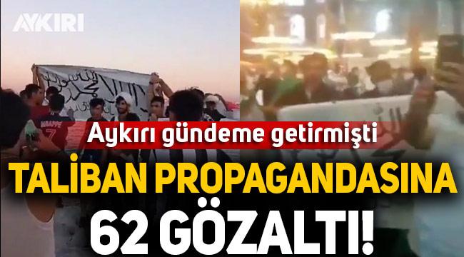 İstanbul'da Taliban propagandası yapanlara gözaltı!