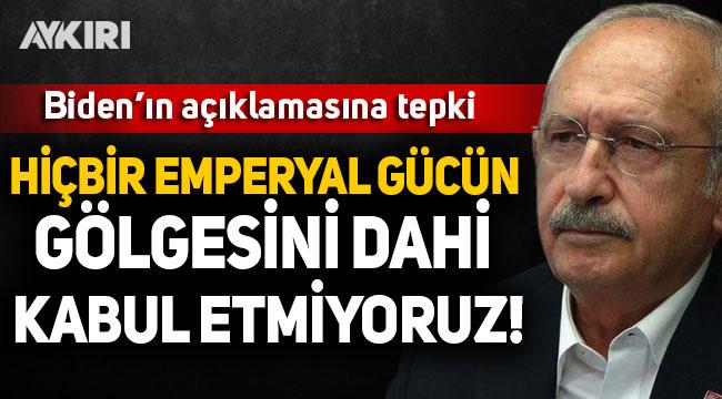 Kılıçdaroğlu'ndan Biden'in açıklamasına tepki