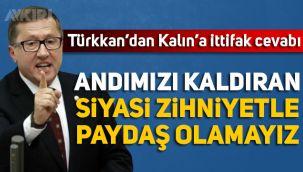 Lütfü Türkkan: Andımızı kaldıran bir siyasi zihniyetle asla paydaş olamayız