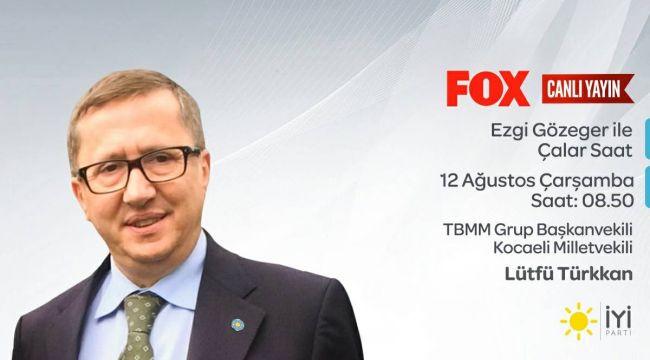 Lütfü Türkkan, FOX TV'ye konuk oluyor