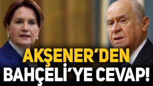 Meral Akşener'den Devlet Bahçeli'nin 'evine dön' çağrısına cevap