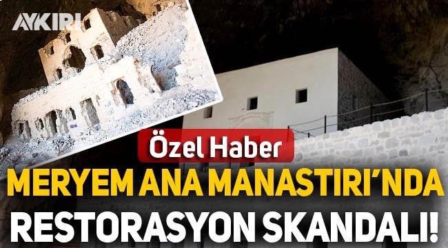 Meryem Ana Manastırı'nda restorasyon faciası
