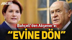 MHP Lideri Bahçeli'den Meral Akşener'e 'geri dön' çağrısı