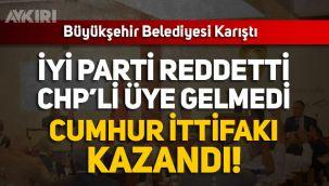 Muğla'da İYİ Parti reddetti, CHP'li üye gelmedi üstünlük Cumhur İttifakı'na geçti!