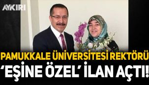 Pamukkale Üniversitesi Rektöründen eşine özel ilan!