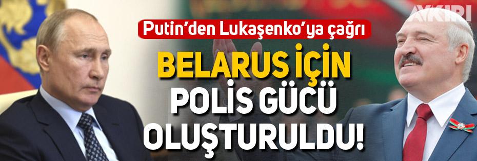Putin, Belarus'ta kullanılmak üzere Lukeşenko için polis gücü oluşturdu!