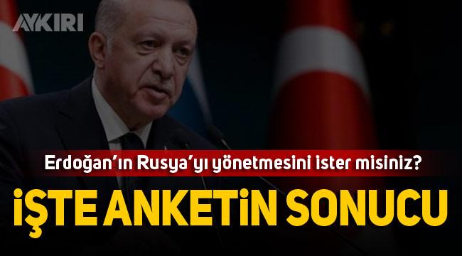 Rusya'da ilginç anket: Erdoğan'ın Rusya'yı yönetmesini ister misiniz?