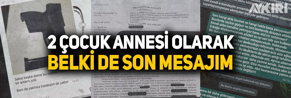"""Seyhan Önem'in çığlığı: """"2 çocuk annesi olarak belki de son mesajım"""""""