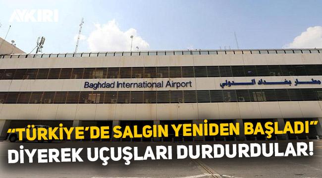 Son dakika...Irak, Türkiye uçuşlarını durdurdu