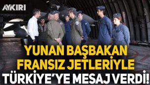 Yunan Başbakanı Fransız Jetleriyle Türkiye'ye mesaj verdi!
