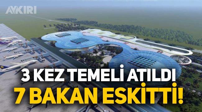 7 yılda 3 kez temeli atılan Çukurova Havalimanı 7 Bakan gördü