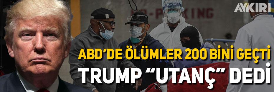 """ABD'de koronavirüsten dolayı hayatını kaybedenlerin sayısı 200 bini geçti, Trump """"Utanç"""" dedi"""