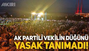 AK Parti Kocaeli milletvekili Cemil Yaman'ın oğlunun düğün töreni yasak tanımadı