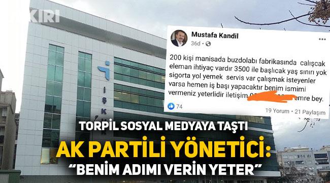 AK Partili yönetici: ''Benim ismimi verin işe başlayın''