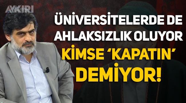 """AKİT: """"Üniversitelerde de ahlaksızlık oluyor ama kimse 'kapatın' demiyor"""""""