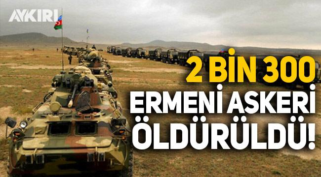 Azerbaycan, 2 bin 300 Ermenistan askerinin etkisiz hale getirildiğini açıkladı