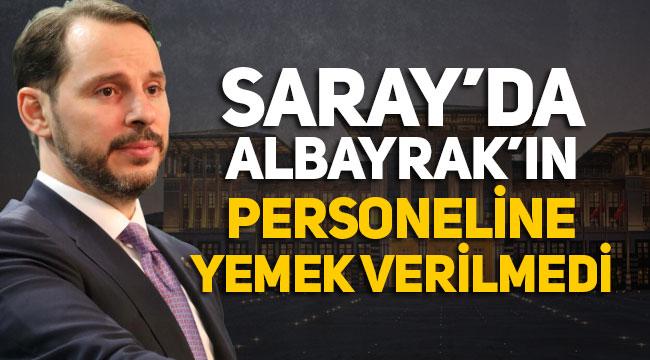 Berat Albayrak'ın personeli Saray'da aç bırakıldı