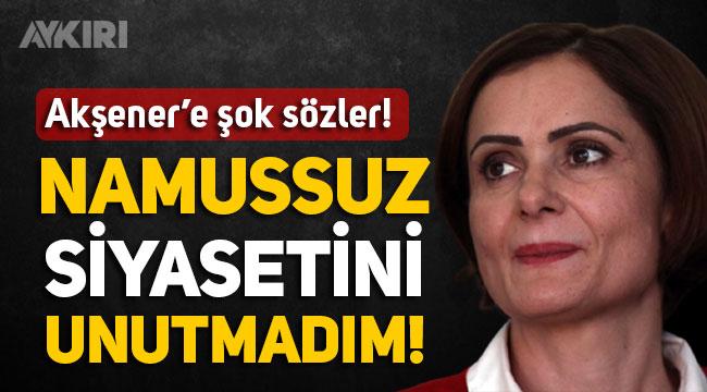 """Canan Kaftancıoğlu'nun Meral Akşener'e """"namussuz siyaset yaptı"""" demiş!"""