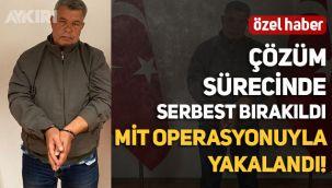 Çözüm sürecinde serbest bırakılan PKK'lı yurtdışında MİT operasyonuyla yakalandı