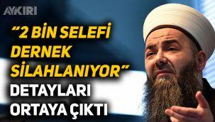 Cübbeli Ahmet, Türkiye'de silahlanan selefi örgütlerin isimlerini vermeye hazır!