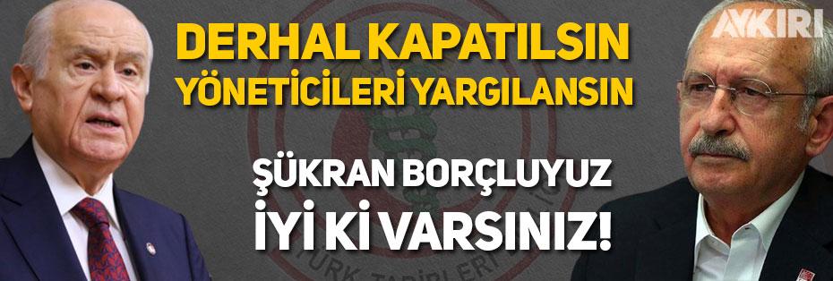 """Devlet Bahçeli """"TTB kapatılsın"""", Kemal Kılıçdaroğlu """"TTB'ye şükran borçluyuz"""" dedi"""