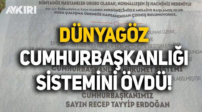 Dünyagöz, Cumhurbaşkanlığı sistemini övdü!