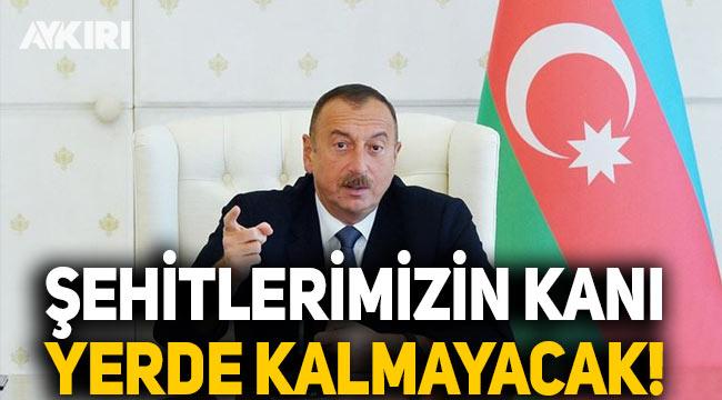 İlham Aliyev: Şehitlerimizin kanı yerde kalmayacak