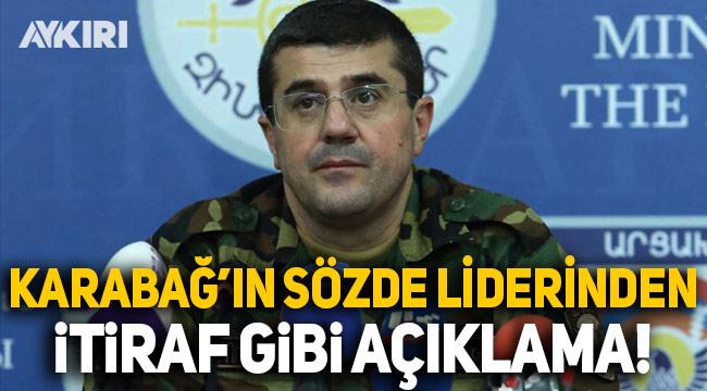 Karabağ'ın sözde lideri: Tüm pozisyonları kaybettik