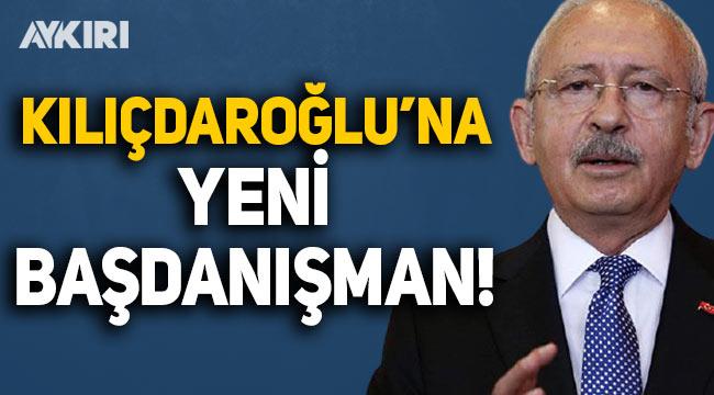 Kemal Kılıçdaroğlu'na yeni başdanışman!