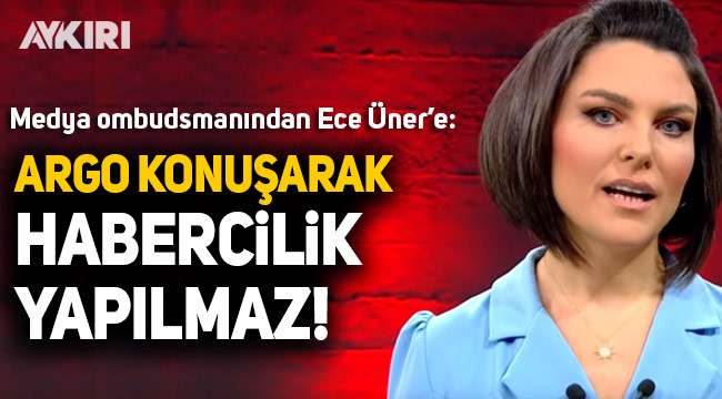 Medya Ombudsmanı Bildirici'den Ece Üner'e: Argo konuşarak habercilik yapılmaz