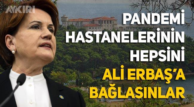 """Meral Akşener: """"Pandemi hastanelerinin hepsini Ali Erbaş'a bağlasınlar"""""""