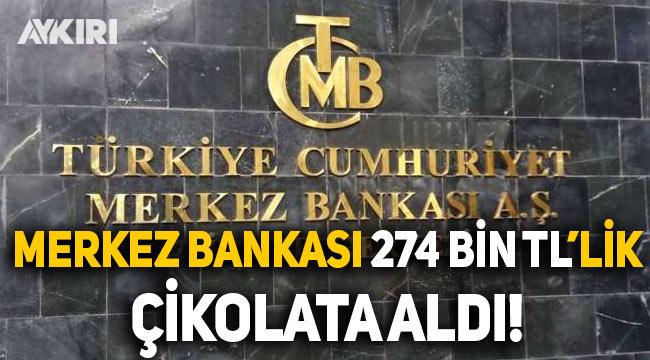 Merkez Bankası, koronavirüs sürecinde 274 bin TL'lik çikolata aldı