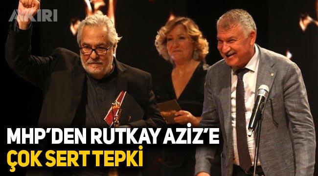 """MHP'den Rutkay Aziz'e: """"Halt ediyor, kandırıyor"""""""