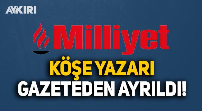 Milliyet'te köşe yazarı ayrılığı, Yaman Törüner veda etti