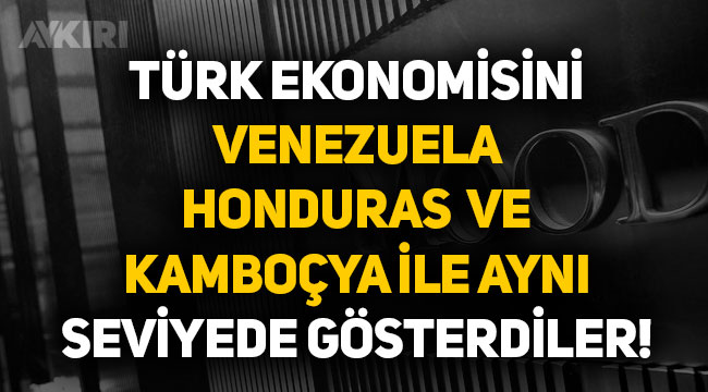 Moody's Türkiye'nin kredi notunu Venezuela, Kamboçya seviyesine düşürdü!