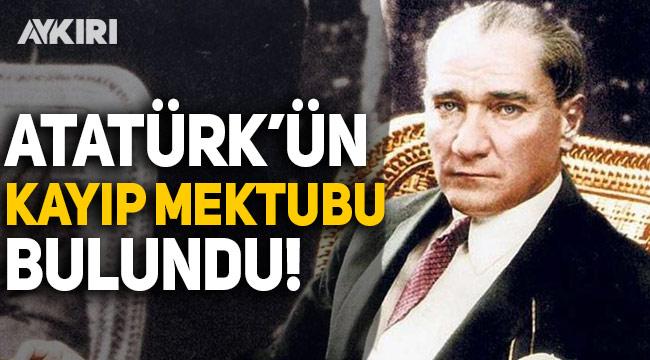 Mustafa Kemal Atatürk'ün 'kayıp' mektubu bulundu