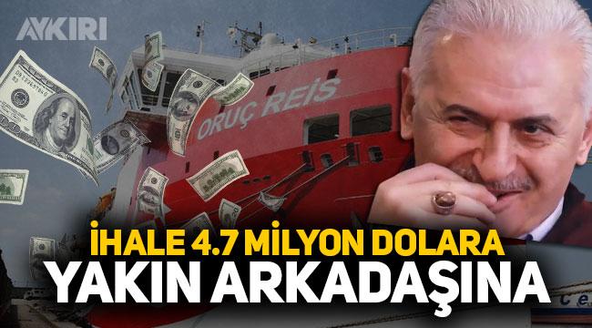 Oruç Reis sismik araştırma gemisinin işletmesi 4.7 milyon dolara Binali Yıldırım'ın arkadaşına verildi
