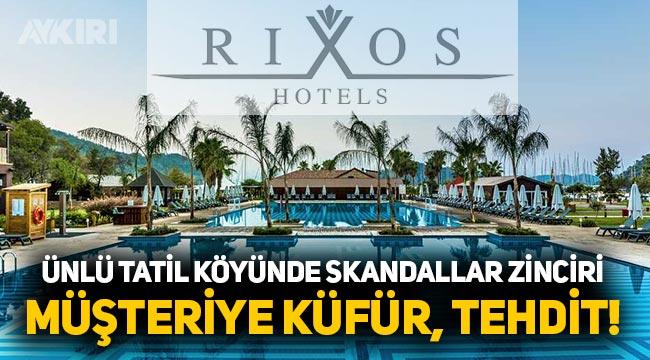 Rixos otellerinde skandal; nişanlısıyla birlikte tatile giden vatandaşın başına gelmeyen kalmadı; küfürler, tehditler havada uçuştu