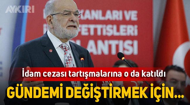 Saadet Lideri Karamollaoğlu'ndan idam cezası yorumu