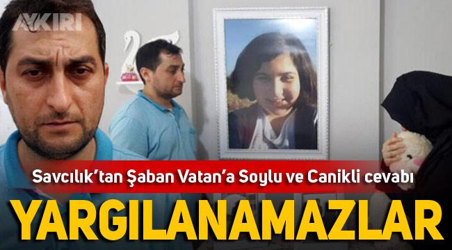Savcılık Şaban Vatan'ın Bakan Soylu ve Nurettin Canikli için istediği soruşturma talebini reddetti