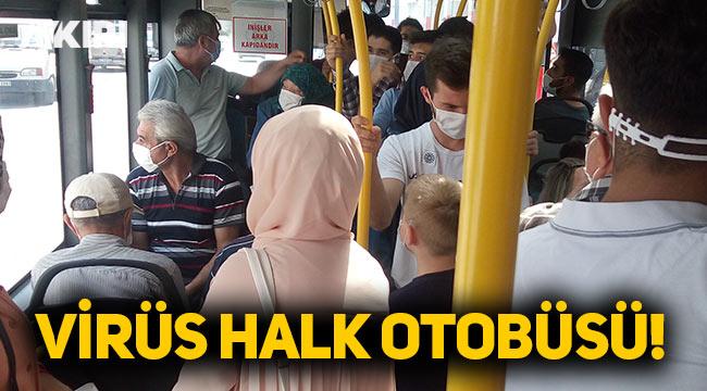 Toplu taşımada ortaya çıkan görüntüler pes dedirtti; Virüs Halk Otobüsü!