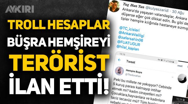 Troller, Büşra Hemşireyi terörist ilan etti!