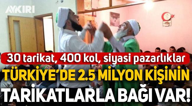 Türkiye'de 30 tarikata bağlı 2.5 milyon kişi var!