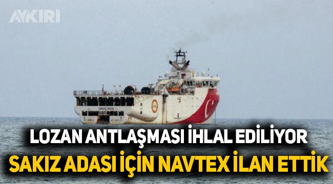 Türkiye'den Sakız Adası için yeni Navtex: Yunanistan Lozan'ı ihlal etti
