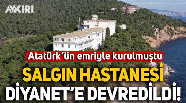 """Türkiye'nin ilk salgın hastanesi Diyanet'e devredildi: """"İslami Eğitim Merkezi"""" kurulacak"""